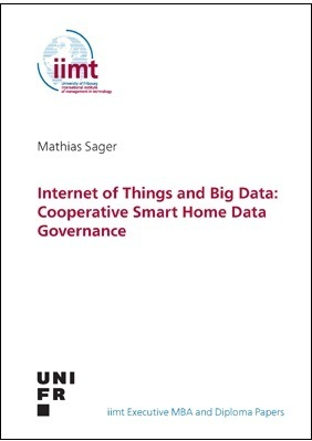 Mathias Sager: Internet of Things and Big Data: Cooperative Smart Home Data Governance