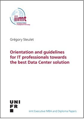 Grégory Steulet: Orientation and guidelines for IT professionals towards the best Data Center sol.