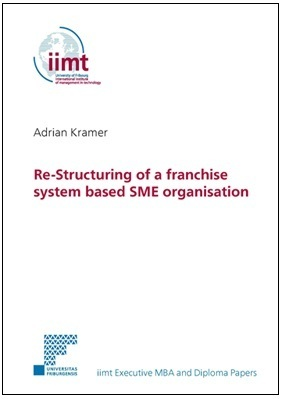 Adrian Kramer: Re-Structuring of a franchise system based SME organisation