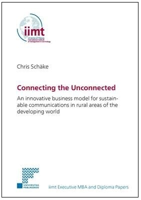 Chris Schäke: Connecting the Unconnected An innovative business model for sustainable communications