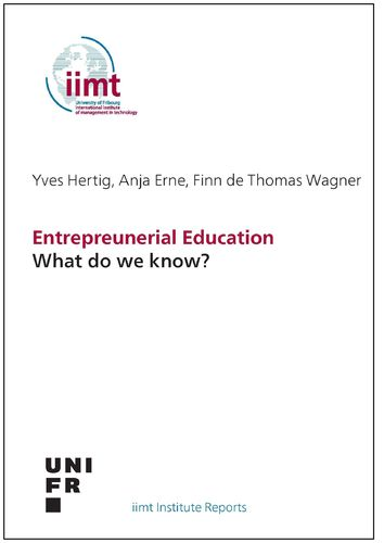 Yves Hertig, Anja Erne, Finn de Thomas Wagner: Entrepreunerial Education What do we know?