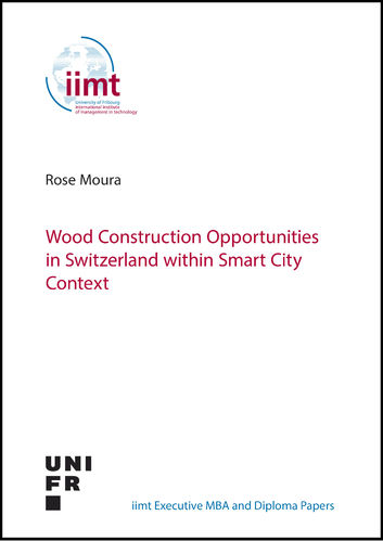Rose Moura: Wood Construction Opportunities in Switzerland within Smart City Context