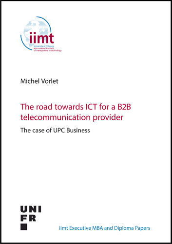 Michel Vorlet: The road towards ICT for a B2B telecommunication provider. The case of UPC Business